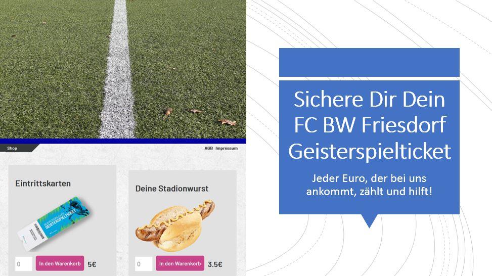 Sichere Dir das nächste FC BW Friesdorf Geisterspielticket